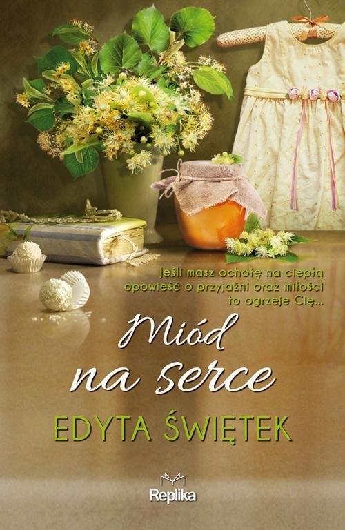 okładka Miód na serceksiążka |  | Edyta Świętek