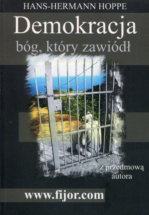 okładka Demokracja bóg który zawiódł z przedmową autoraksiążka |  | Hoppe Hans-Hermann