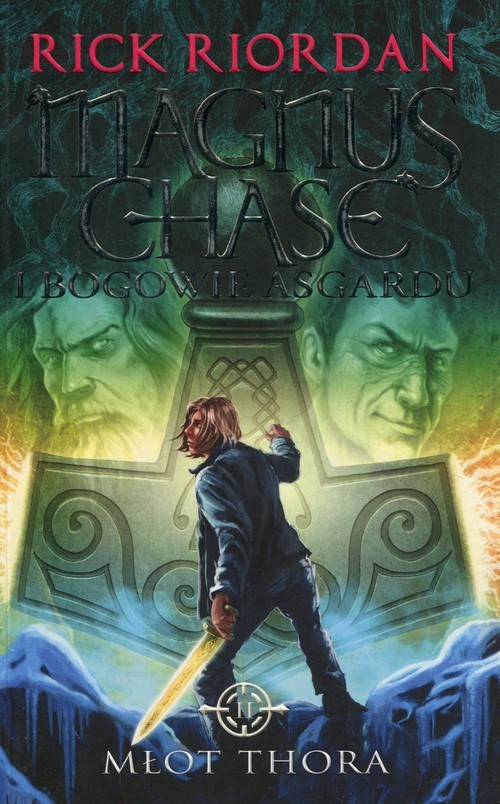 okładka Magnus Chase i bogowie Asgardu Tom 2 Młot Thoraksiążka      Rick Riordan