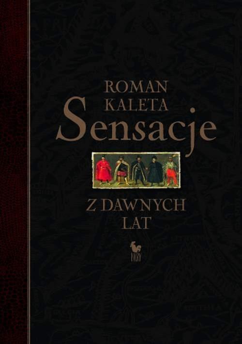 okładka Sensacje z dawnych latksiążka |  | Kaleta Roman