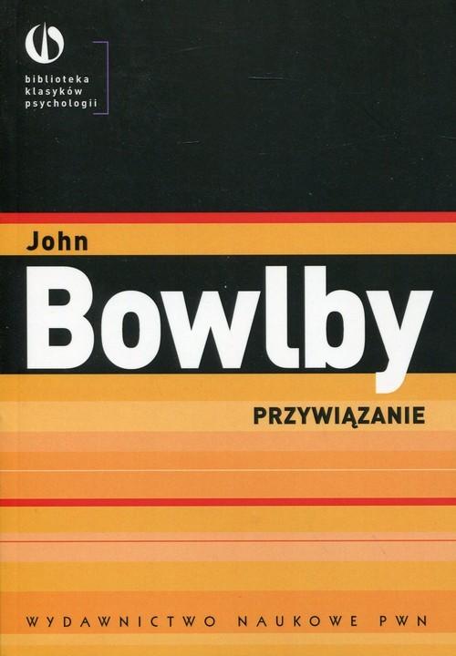 okładka Przywiązanieksiążka      Bowlby John