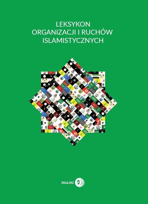 okładka Leksykon organizacji i ruchów islamistycznychksiążka      Krzysztof Izak