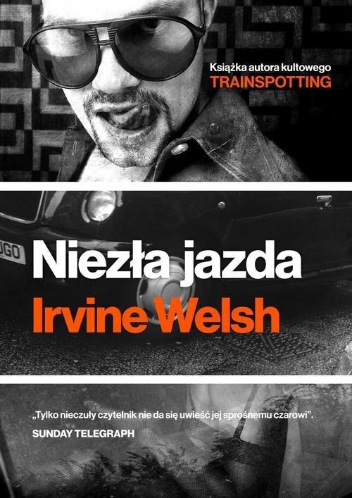 okładka Niezła jazdaksiążka      Irvine Welsh