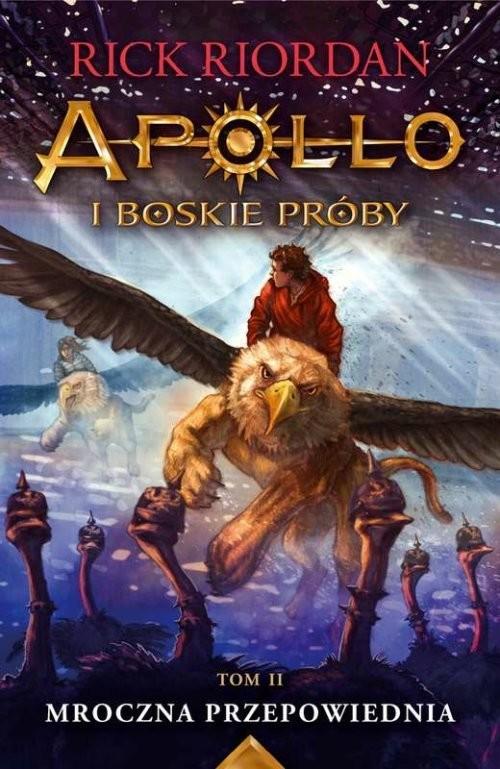 okładka Mroczna przepowiednia Apollo i boskie próby. Tom 2książka      Rick Riordan