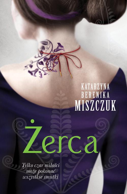 okładka Żercaksiążka      Katarzyna Berenika Miszczuk