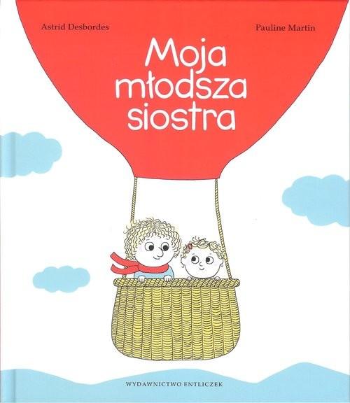 okładka Moja młodsza siostraksiążka |  | Astrid Desbordes, Pauline Martin