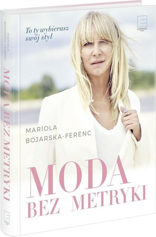 okładka Moda bez metrykiksiążka |  | Mariola  Bojarska-Ferenc