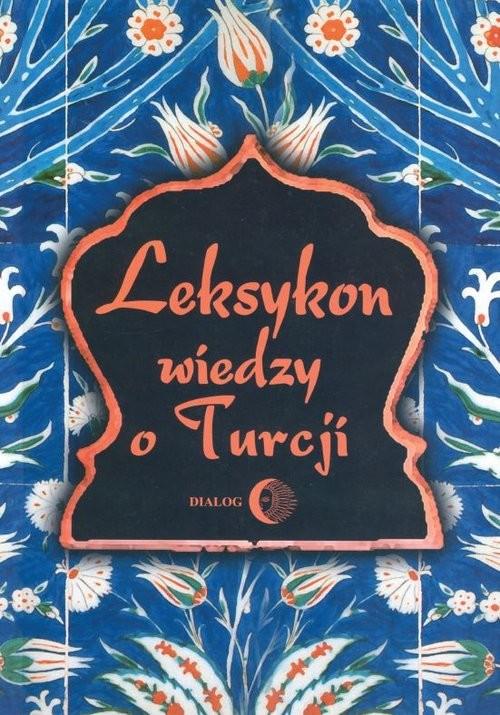 okładka Leksykon wiedzy o Turcjiksiążka     