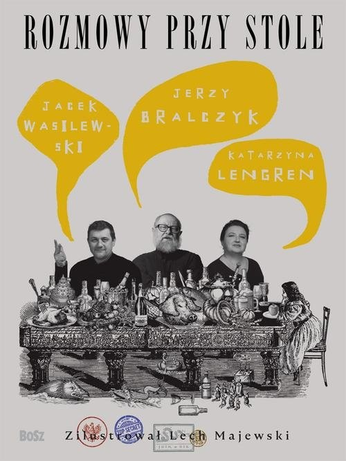 okładka Rozmowy przy stoleksiążka      Jerzy Bralczyk, Katarzyna Lengren, Wasilewski Jacek