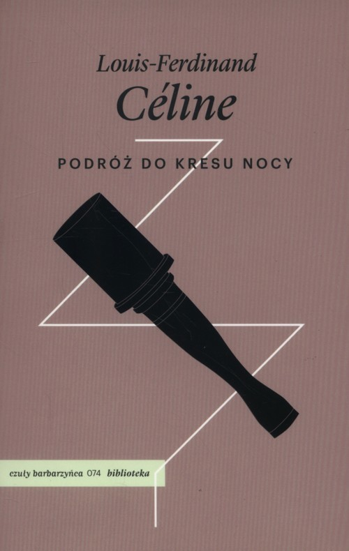 okładka Podróż do kresu nocyksiążka |  | Celine Louis-Ferdinand