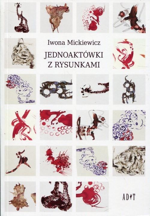 okładka Jednoaktówki z rysunkamiksiążka |  | Mickiewicz Iwona