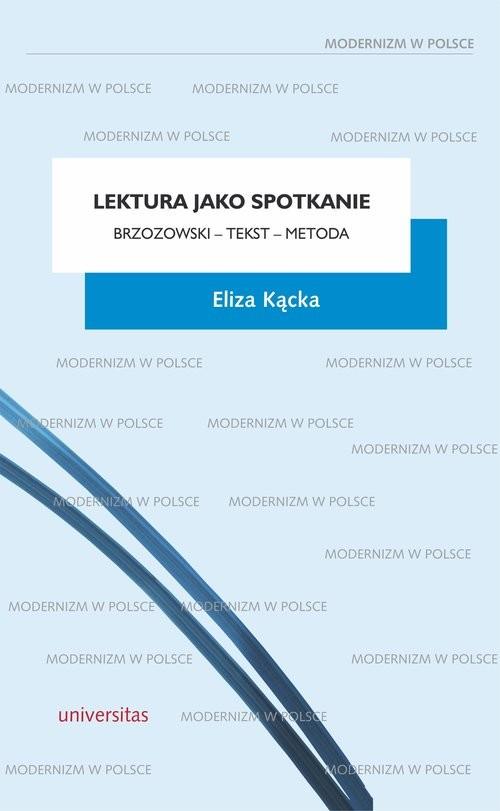 okładka Lektura jako spotkanie Brzozowski - tekst - metodaksiążka      Eliza Kącka