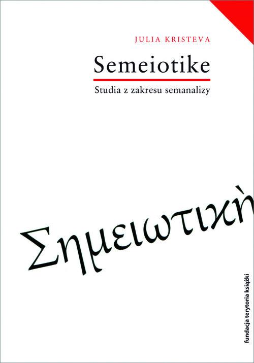 okładka Semeiotike Studia z zakresu semanalizyksiążka |  | Julia Kristeva
