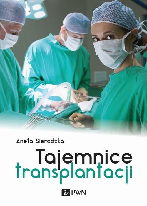 okładka Tajemnice transplantacjiksiążka |  | Aneta Sieradzka
