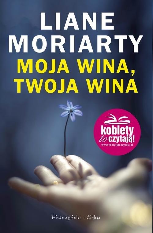 okładka Moja wina, twoja winaksiążka      Liane Moriarty