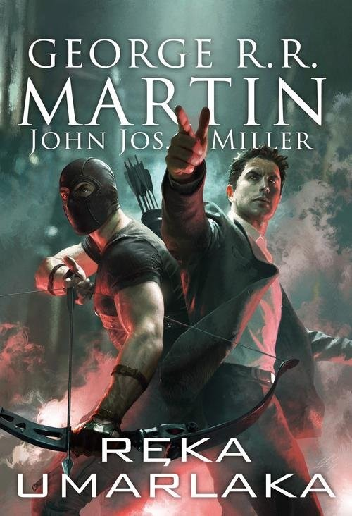 okładka Ręka umarlakaksiążka |  | George R.R. Martin, Jos. Miller