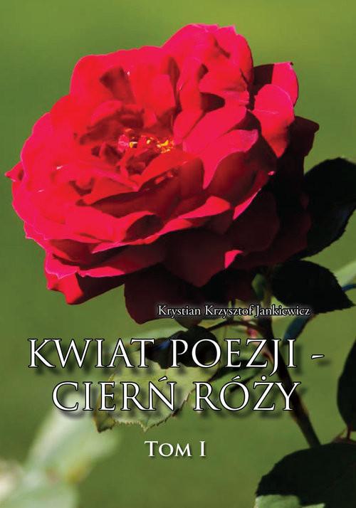 okładka Kwiat poezji - cierń różyksiążka      Krystian Krzysztof Jankiewicz