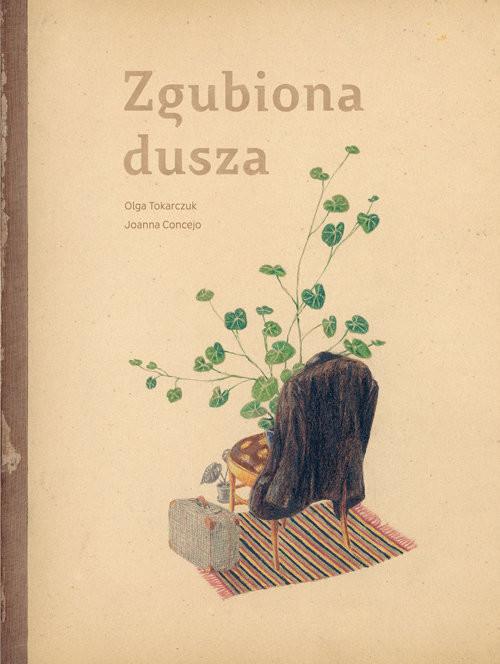 okładka Zgubiona duszaksiążka |  | Olga Tokarczuk, Joanna Concejo