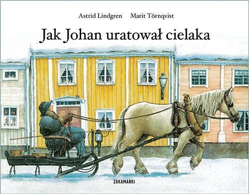 okładka Jak Johan uratował cielakaksiążka      Astrid Lindgren