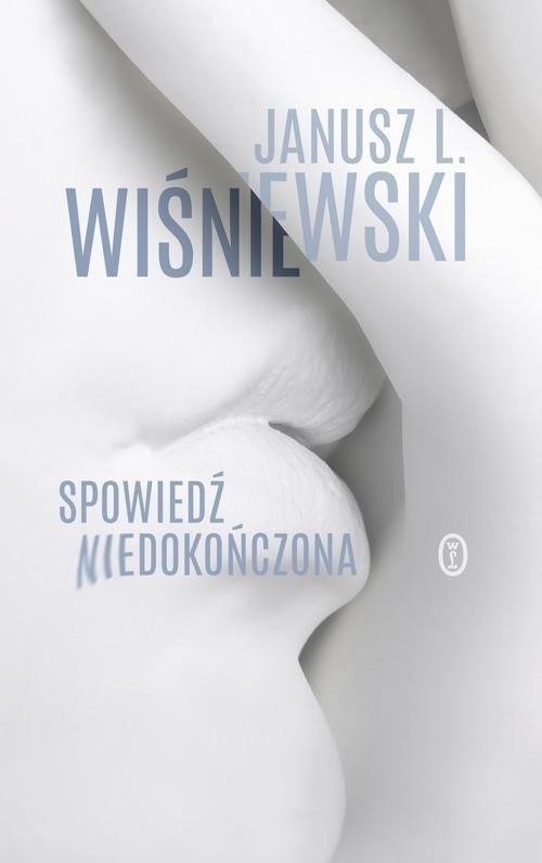 okładka Spowiedź niedokończonaksiążka |  | Janusz Leon Wiśniewski