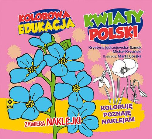 okładka Kolorowa edukacja: Kwiaty Polskiksiążka |  | Michał Kryciński, Krystyna Jędrzejewska-Szmek