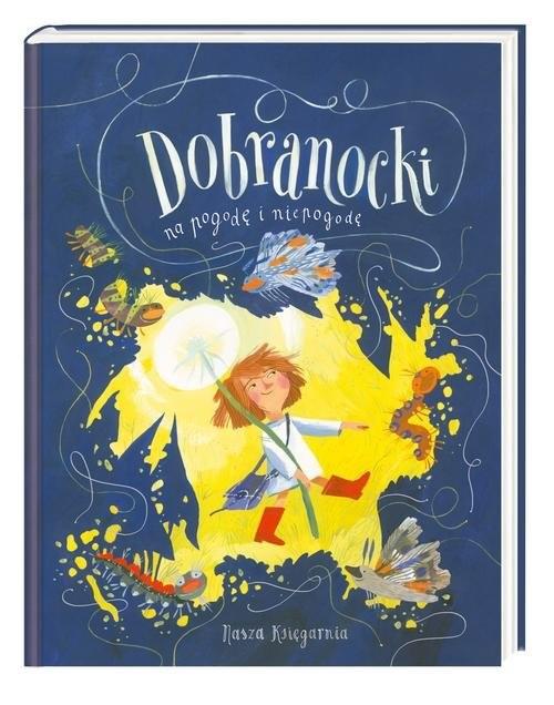 okładka Dobranocki na pogodę i niepogodęksiążka |  | Opracowanie zbiorowe