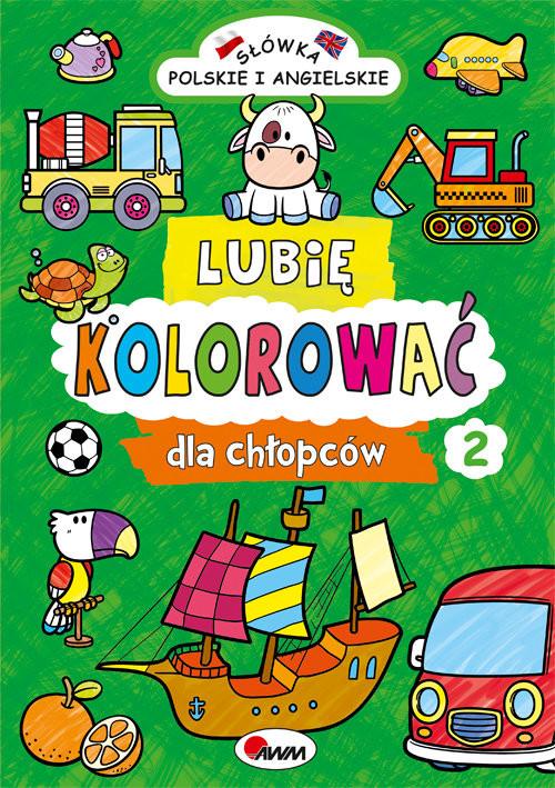 okładka Lubię kolorować dla chłopców 2książka      Kozera Piotr