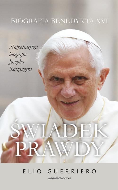 okładka Świadek prawdy Biografia Benedykta XVIksiążka      Elio Guerriero
