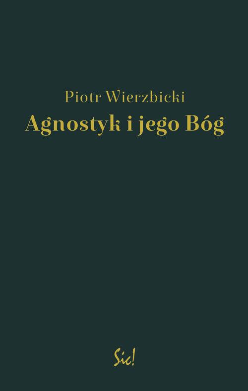 okładka Agnostyk i jego Bógksiążka      Piotr Wierzbicki