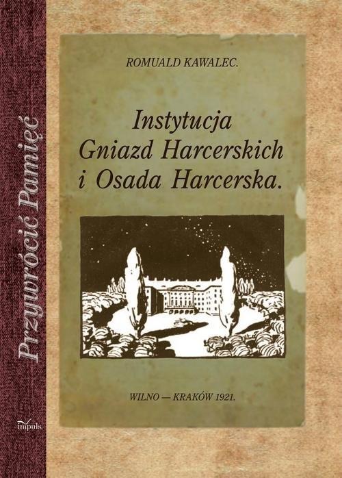 okładka Instytucja Gniazd Harcerskich i Osada Harcerskaksiążka |  | Kawalec Romuald