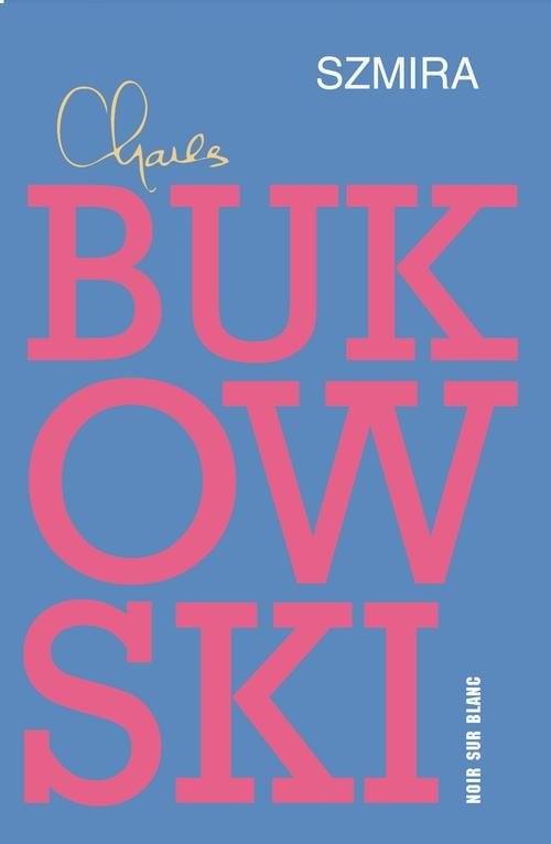 okładka Szmiraksiążka      Charles Bukowski