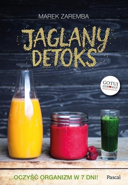 okładka Jaglany detoks. Oczyść organizm w 7 dni!książka |  | Marek Zaremba