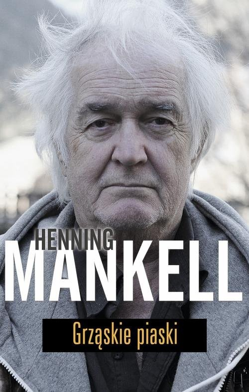 okładka Grząskie piaskiksiążka |  | Henning Mankell