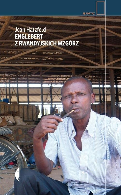 okładka Englebert z rwandyjskich wzgórzksiążka      Jean Hatzfeld