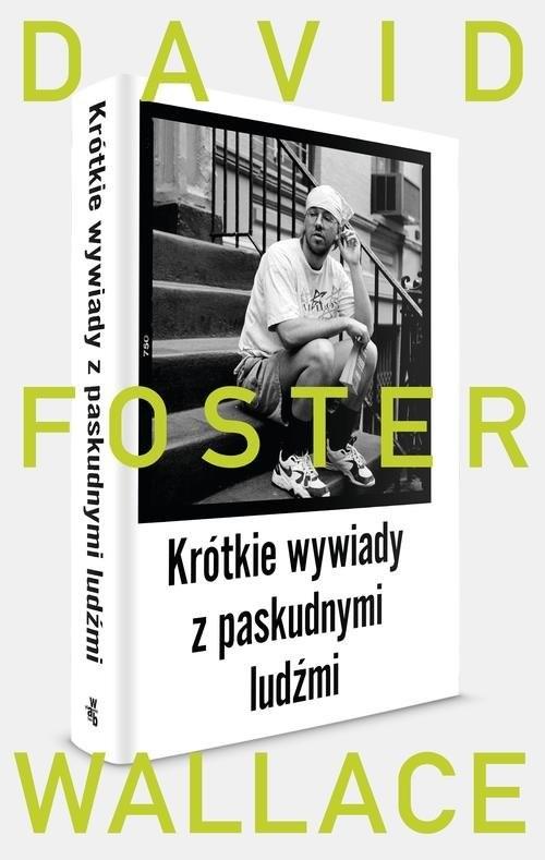 okładka Krótkie wywiady z paskudnymi ludźmiksiążka |  | Wallace David Foster