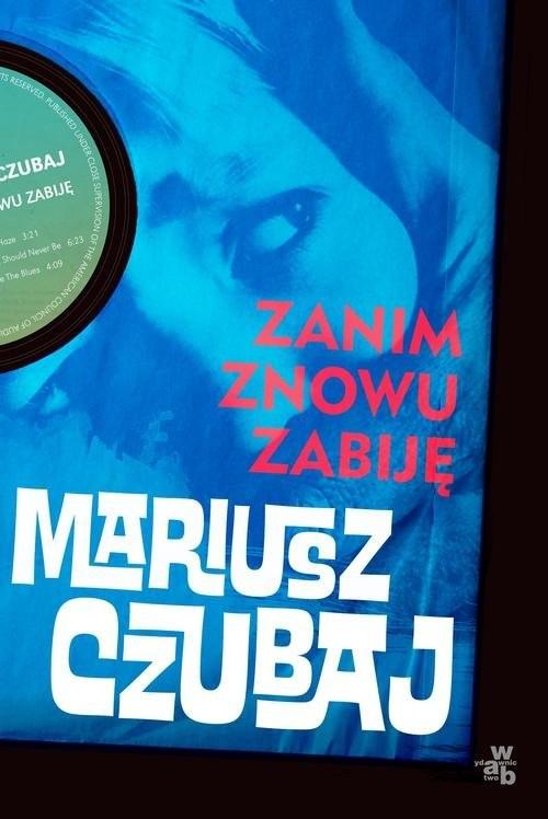 okładka Zanim znowu zabijęksiążka |  | Mariusz Czubaj