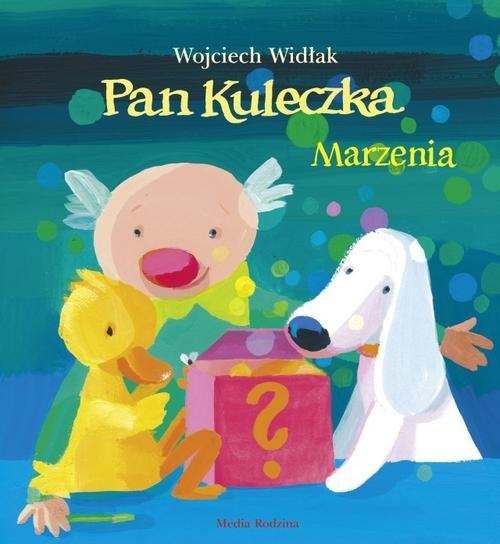 okładka Pan Kuleczka. Marzeniaksiążka |  | Wojciech Widłak