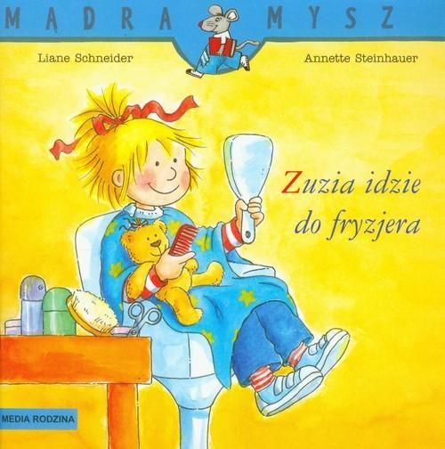 okładka Zuzia idzie do fryzjeraksiążka |  | Lian Schneider, Annette Steinhauer