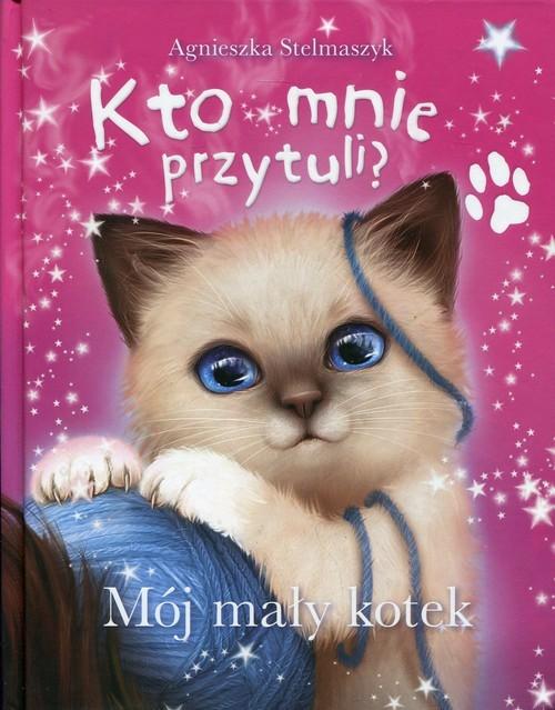 okładka Kto mnie przytuli? Mój mały kotekksiążka |  | Agnieszka Stelmaszyk
