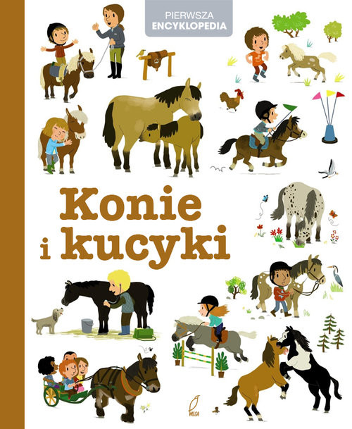 okładka Pierwsza Encyklopedia. Konie i kucykiksiążka     