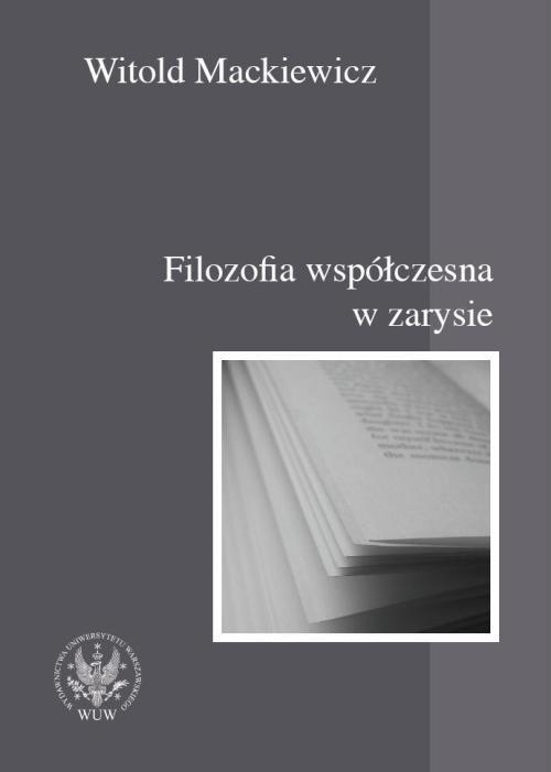 okładka Filozofia współczesna w zarysieksiążka |  | Mackiewicz Witold