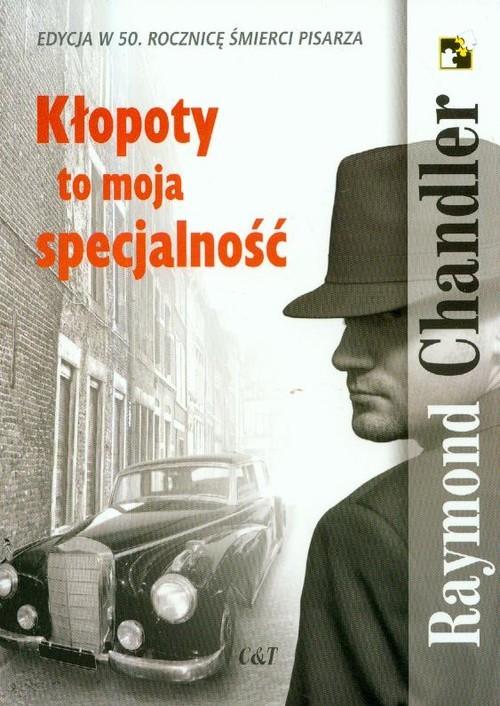 okładka Kłopoty to moja specjalnośćksiążka      Chandler Raymond