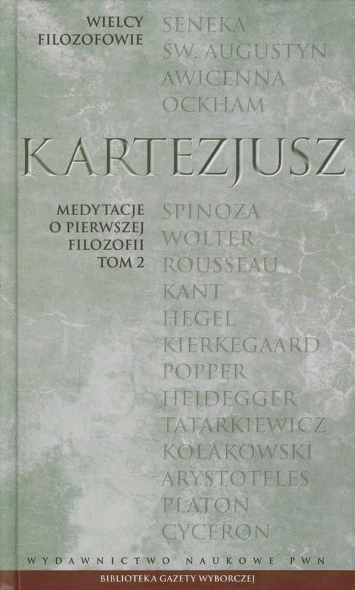 okładka Wielcy Filozofowie 11 Medytacje o pierwszej filozofii Tom 2 Zarzuty uczonych mężów wraz z odpowiedziami autora. Rozmowa z burmanem.książka |  | René Descartes (Kartezjusz)