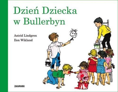 okładka Dzień Dziecka w Bullerbynksiążka |  | Astrid Lindgren, Ilon Wikland