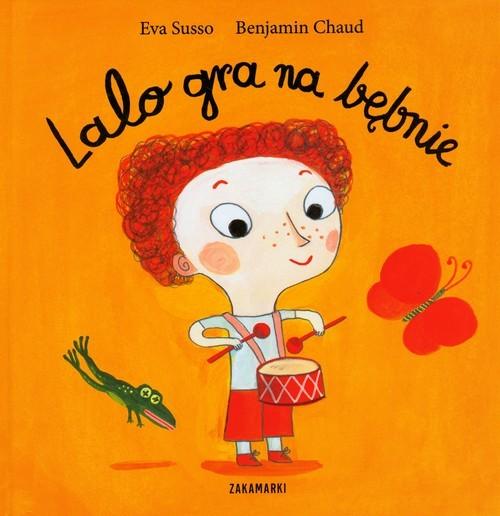 okładka Lalo gra na bębnieksiążka |  | Eva Susso, Chaud Benjamin