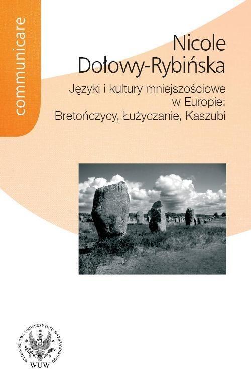 okładka Języki i kultury mniejszościowe w Europie: Bretończycy, Łużyczanie, Kaszubiksiążka |  | Dołowy-Rybińska Nicole