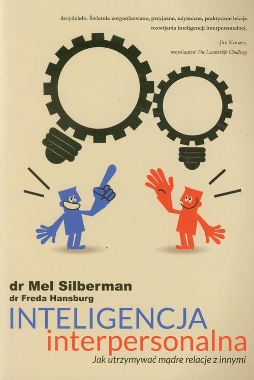 okładka Inteligencja interpersonalna Jak utrzymywać mądre relacje z innymiksiążka |  | Mel Silberman, Freda Hansburg