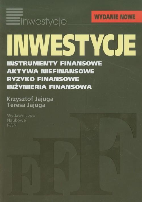 okładka Inwestycje Instrumenty finansowe, aktywa niefinansowe, ryzyko finansowe, inżynieria finansowaksiążka |  | Krzysztof Jajuga, Teresa Jajuga