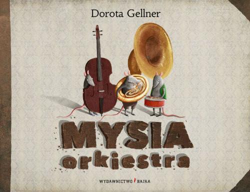 okładka Mysia orkiestraksiążka |  | Gellner Dorota