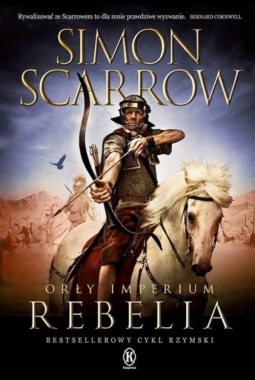 okładka Orły imperium 7 Rebeliaksiążka      Simon Scarrow